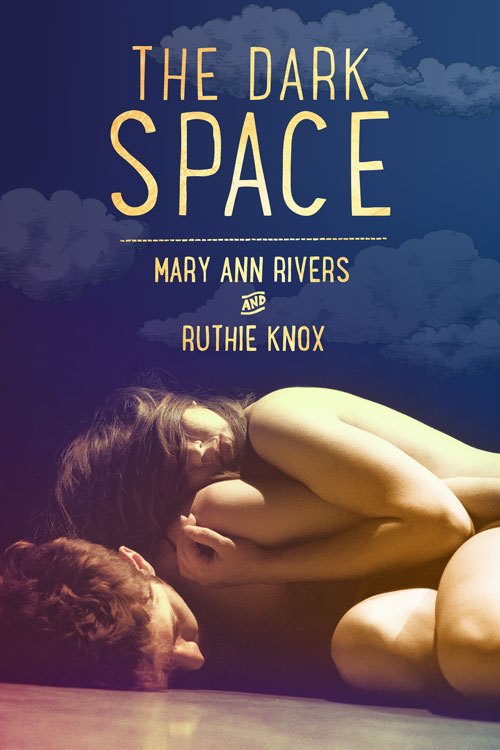 The Dark Space by Mary Ann Rivers and Ruthie Knox cover