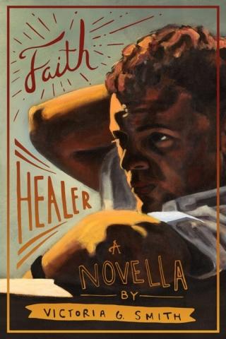 Faith Healer by Victoria G. Smith