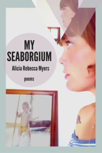 My Seaborgium by Alicia Rebecca Myers