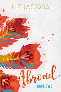 Abroad: Book Two by Liz Jacobs