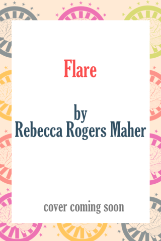Flare by Rebecca Rogers Maher