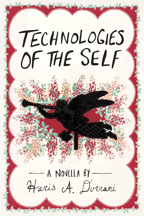 Technologies Of The Self by Haris A. Durani