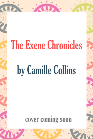 The Exene Chronicles by Camille Collins