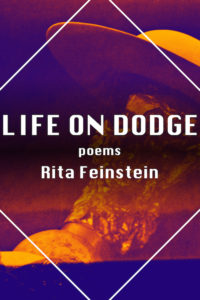 Life on Dodge: Poems by Rita Feinstein
