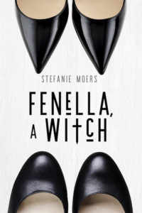 Fenella, a Witch, by Stefanie Moers