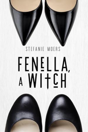 Fenella, A Witch, by Stefanie Moers