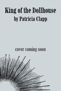 King of the Dollhouse by Patricia Clapp