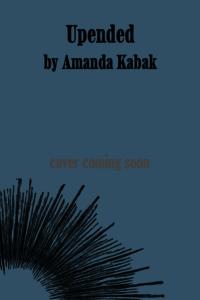 Upended by Amanda Kabak