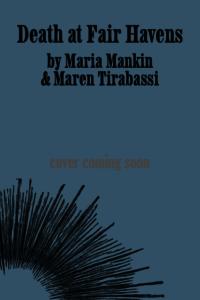 Death at Fair Havens by Maria Mankin & Maren Tirabassi